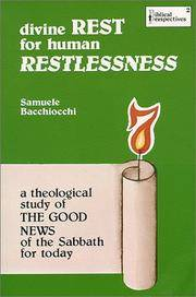 Divine Rest for Human Restlessness : A Theological Study of the Good News of the Sabbath for Today