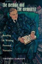 The Memoir and the Memoirist - Reading and Writing Personal Narrative