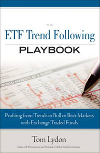 The ETF Trend Following Playbook: Profiting from Trends in Bull or Bear Markets with Exchange...