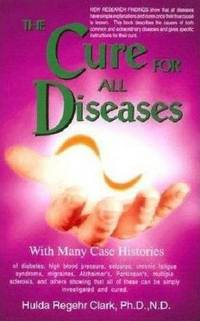 image of The Cure for All Diseases: With Many Case Histories
