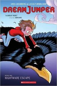 Nightmare Escape (Dream Jumper, Book 1) by Turnbloom, Lucas,Grunberg, Greg - 2016-06-28