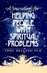 A Sourcebook for Helping People with Spiritual Problems.