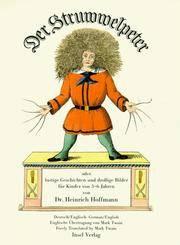 Der Struwwelpeter oder lustige Geschichten und drollige Bilder. Slovenly Peter or Happy Tales and Funny Pictures by Hoffmann, Heinrich