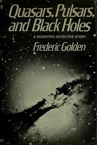 Quasars, Pulsars, and Black Holes: A Scientific Detective Story