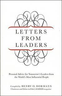 LETTERS FROM LEADERS : Personal Advice For Tomorrow's Leaders From The World's Most Influential People