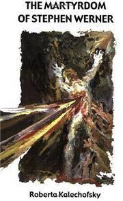 THE MARTYRDOM OF STEPHEN WERNER ( Original Title: Stephen's Passion)