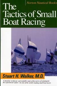 The Tactics of Small Boat Racing (Norton Nautical Books)