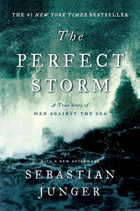 image of The Perfect Storm � A True Story Of Men Against The Sea
