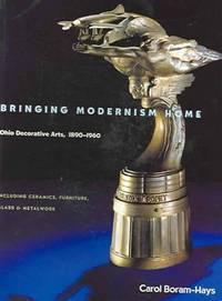 Bringing Modernism Home  Ohio Decorative Arts 1890-1960