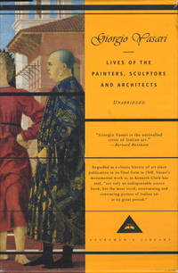 Lives Of the Painters Sculptors and Architects