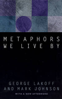 Metaphors We Live By by Mark Johnson George Lakoff - Paperback - from Ria Christie Collections (SKU: ria9780226468013_new)