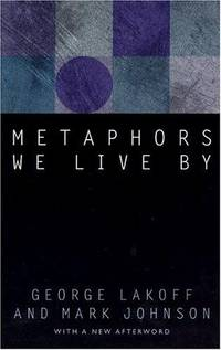 Metaphors We Live By by George Lakoff; Mark Johnson - Paperback - 2003-04-15 - from Textbook Charlie (SKU: 488460)