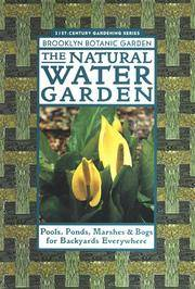 The Natural Water Garden (Brooklyn Botanic Garden All-Region Guide) Brooklyn Botanic
