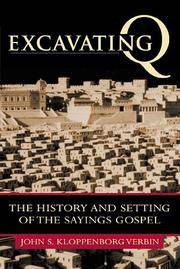 EXCAVATING Q : The History and Setting of the Sayings Gospel
