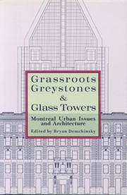 Grassroots, Greystones, and Glass Towers: Montreal Urban Issues and Architecture