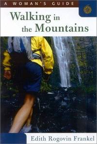 Walking in the Mountains: A Woman's Guide
