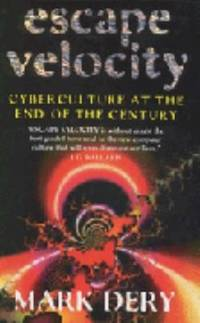 Escape Velocity; Cyberculture At the End of the Century