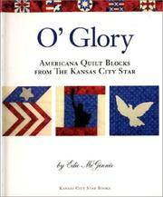 O' Glory: Americana Quilt Blocks from the Kansas City Star