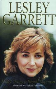 LESLEY GARRETT: NOTES FROM A SMALL SOPRANO by  Lesley Garrett - First Edition - 2000 - from Balcony Books and Records (SKU: 12236)