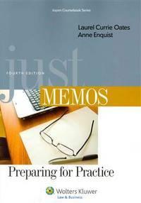 Just Memos: Preparing for Practice, Fourth Edition (Aspen Coursebooks)