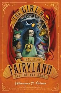 Girl Who Raced Fairyland All the Way Home - Fairyland vol. 5