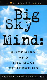 Big Sky Mind: Buddhism and the Beat Generation by Riverhead Books - 1995