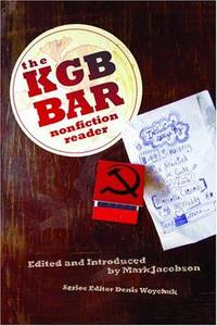 The KGB Bar Nonfiction Reader (Nation Books) Jacobson, Mark and Waychuk, Dennis