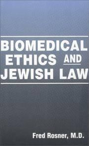 Biomedical Ethics and Jewish Law