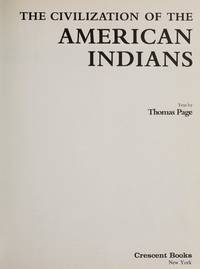 THE CIVILIZATION OF THE AMERICAN INDIANS by  Thomas Page - 1979 - from Ray Boas, Bookseller (SKU: BOOKS009553I)