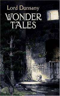Wonder Tales: The Book of Wonder and Tales of Wonder by  Lord Dunsany - Paperback - from Mega Buzz Inc and Biblio.com