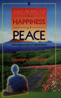 The Way to The Happiness of Peace: Understanding the Basics of Insight Meditation