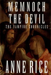 Memnoch the Devil A Novel (Rice, Anne, Vampire Chronicles, 5th Bk.)