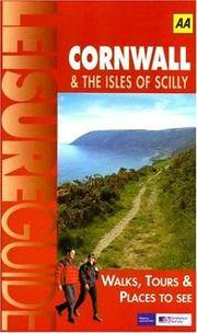 AA Leisure Guide: Cornwall & The Isles of Scilly: Walks, Tours & Places to See (AA...
