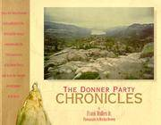 The Donner Party Chronicles. A Day-by-Day Account of a Doomed Wagon Train 1846-1847