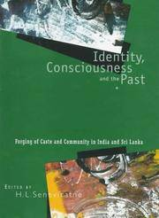 Identity, Consciousness and the Past: Forging of Caste and Community in India and Sri Lanka