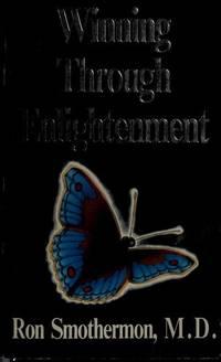 Winning Through Enlightenment (Mastery of Life)