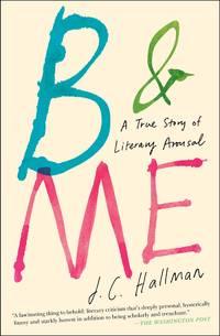 B & Me: A True Story of Literary Arousal