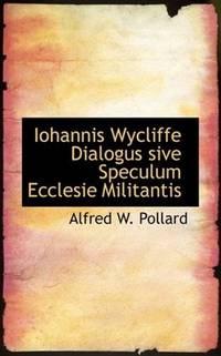 image of Iohannis Wycliffe Dialogus sive Speculum Ecclesie Militantis (Latin Edition)