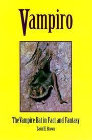 Vampiro: Vampire Bat In Fact & Fantasy by Brown, David E