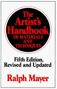 The Artist's Handbook of Materials and Techniques  Fifth Edition, Revised  and Updated