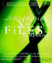 The Unofficial X-Files Companion: An X-Phile's Guide to the Mysteries, Conspiracies, and...
