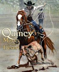 Quincy Moves to the Desert (Quincy the Horse Books)