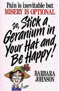 So Stick a Geranium in Your Hat and Be Happy