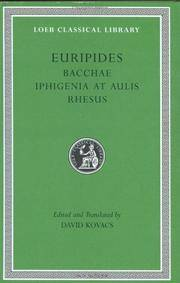 image of Euripides: Bacchae. Iphigenia at Aulis. Rhesus (Loeb Classical Library No. 495)