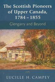 The Scottish Pioneers of Upper Canada, 1784-1855 : Glengarry and Beyond