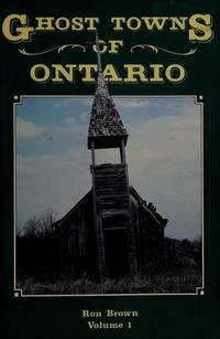 image of GHOST TOWNS OF ONTARIO - Volume (2) Two