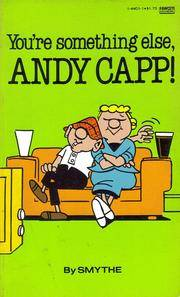 You're Something Else, Andy Capp by Smythe - Paperback - 1981 - from Massoglia Books and Biblio.com