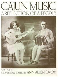 CAJUN MUSIC: A REFLECTION OF A PEOPLE VOLUME I