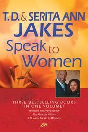 T. D. and Serita Ann Jakes Speak to Women, 3-in-1