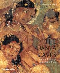 THE AJANTA CAVES ANCIENT PAINTINGS OF BUDDHIST INDIA